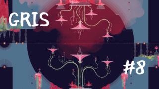 【GRIS】ほぼほぼリサイタル【Part 8】